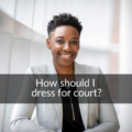 how should I dress for court