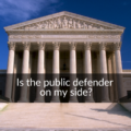 is the public defender on my side