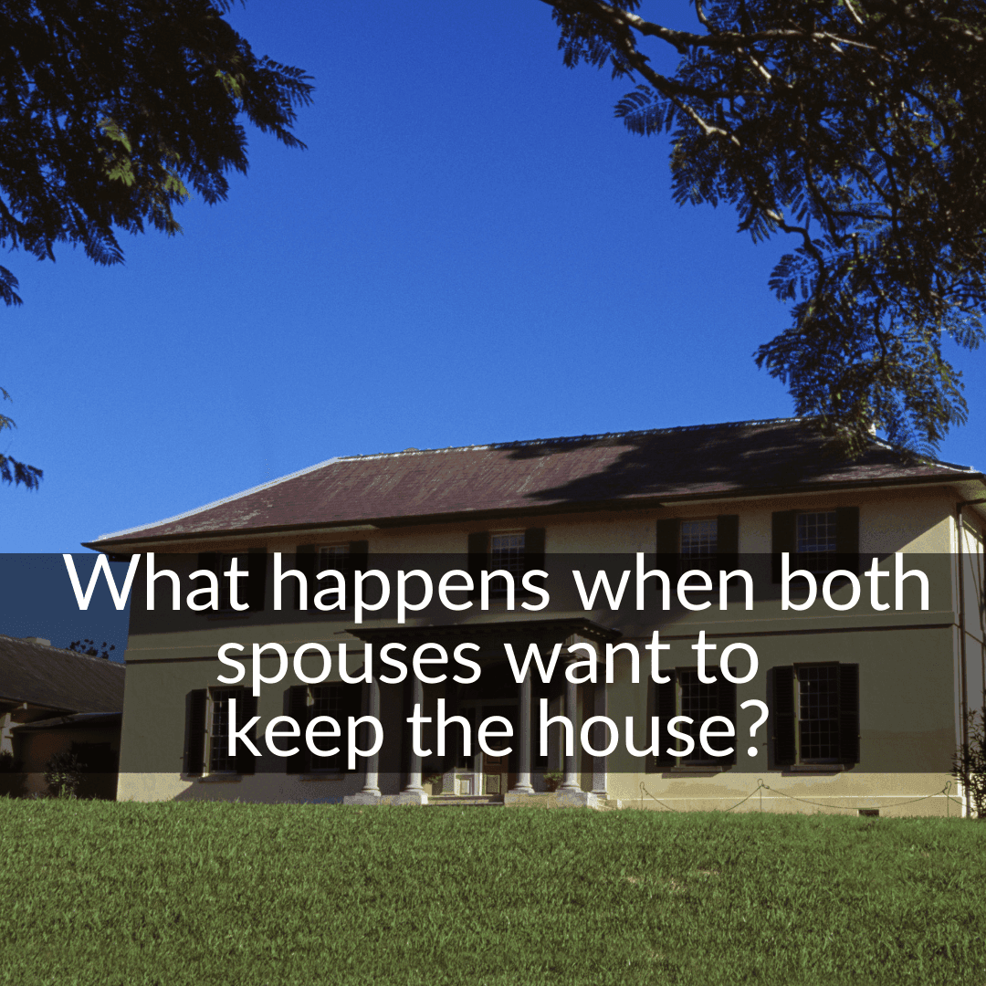 what happens when both spouses want to keep the house