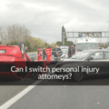 switching personal injury attorney