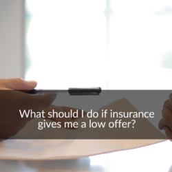 what should I do if insurance makes a low offer